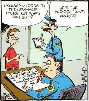 I need this job. | Grammar jokes, Police humor, Grammar humor